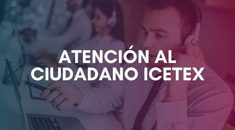 icetex atencion al ciudadano
